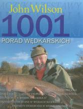 1001 porad wędkarskich - John Wilson | mała okładka