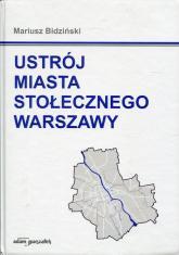 Ustrój miasta stołecznego Warszawy - Mariusz Bidziński | mała okładka