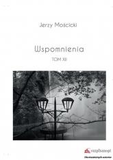 Wspomnienia Tom XII - Jerzy Mościcki | mała okładka