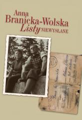 Listy niewysłane - Anna Branicka-Wolska | mała okładka