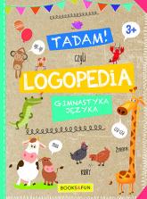 Tadam czyli LOGPEDIA 3+ Gimnastyka Języka -  | mała okładka