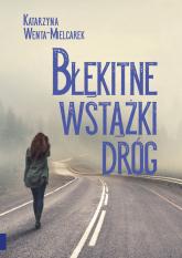 Błękitne wstążki dróg - Katarzyna Wenta-Mielcarek | mała okładka