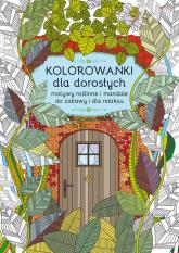 Kolorowanki dla dorosłych Motywy roślinne i mandale do zabawy i dla relaksu - Maja Kanarkowska | mała okładka