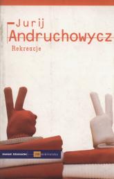 Rekreacje - Jurij Andruchowycz | mała okładka