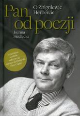 Pan od poezji O Zbigniewie Herbercie - Joanna Siedlecka   mała okładka
