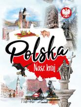 Polska Nasz kraj - Agnieszka Nożyńska-Demianiuk | mała okładka
