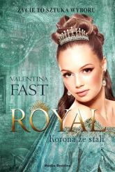 Royal Korona ze stali - Valentina Fast | mała okładka