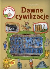 Jak to działa? Dawne cywilizacje - Przemysław Rudź | mała okładka