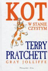 Kot w stanie czystym /Prószyński/ - Pratchett Terry, Jolliffe Gray | mała okładka