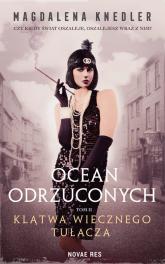 Ocean odrzuconych Tom 2 Klątwa wiecznego tułacza - Magdalena Knedler | mała okładka