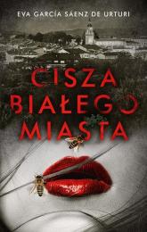 Cisza białego miasta - de Urturi Eva Garcia Saenz | mała okładka