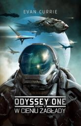Odyssey One Tom 7 W cieniu zagłady - Evan Currie | mała okładka
