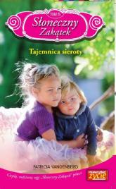Słoneczny zakątek Tom 15 Tajemnica sieroty - Patricia Vandenberg | mała okładka