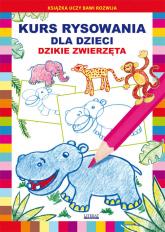 Kurs rysowania dla dzieci Dzikie zwierzęta - Jagielski Mateusz, Pruchnicki Krystian | mała okładka