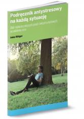 Podręcznik antystresowy na każdą sytuację Zbiór najskuteczniejszych porad i ćwiczeń umysłowych na codzienny stres - Imke Rotger | mała okładka