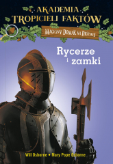 Akademia Tropicieli Faktów Rycerze i zamki - Will Osborne, Mary Pope Osborne | mała okładka