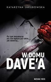 W domu Dave'a - Katarzyna Jakubowska | mała okładka