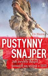 Pustynny snajper czyli jak zwykły Angol poszedł na wojnę z ISIS - Ed Nash | mała okładka