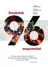 Smoleńsk 96 wspomnień - Schwertner Janusz, Olczykowski Daniel, Piegza Szymon   mała okładka