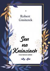 Sen na Kniaziach i inne historie osobiste - Robert Gmiterek | mała okładka