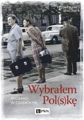 Wybrałem Polskę Imigranci w PRL - Przemysław Semczuk | mała okładka