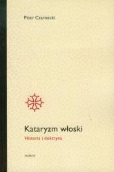Kataryzm włoski Historia i doktryna - Piotr Czarnecki | mała okładka
