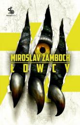 Łowcy - Miroslav Zamboch | mała okładka