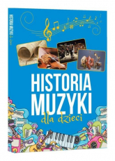 Historia muzyki dla dzieci - Oskar Łapeta | mała okładka