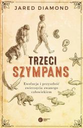 Trzeci szympans Ewolucja i przyszłość zwierzęcia zwanego człowiekiem - Jared Diamond   mała okładka