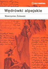 Wędrówki alpejskie - Wawrzyniec Żuławski | mała okładka