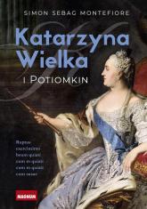 Katarzyna Wielka i Potiomkin Władczyni pół świata i faworyt - ekscentryk - Montefiore Simon Sebag | mała okładka