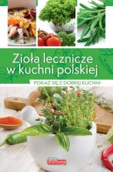 Zioła lecznicze w kuchni polskiej Pokaż się z dobrej kuchni - Iwona Czarkowska | mała okładka