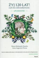 Żyj 120 lat! czyli moc mikroodżywiania - Mieloszyk-Pawelec Marta, Augustyn-Protas Anna   mała okładka
