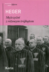 Mężczyźni z różowym trójkątem Świadectwo homoseksualnego więźnia obozu koncentracyjnego z lat 1939-1945 - Heinz Heger | mała okładka