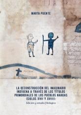 La reconstrucción del imaginario indígena a través de los Títulos primordiales de los pueblos nahuas - Marta Puente | mała okładka