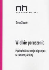 Wielkie poruszenie Pojałtańskie narracje migracyjne w kulturze polskiej - Kinga Siewior   mała okładka