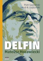 Delfin Mateusz Morawiecki - Gajdziński Piotr, Gajdziński Jakub N. | mała okładka