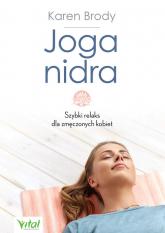 Joga nidra Szybki relaks dla zmęczonych kobiet - Karen Brody | mała okładka