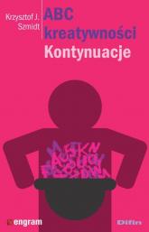 ABC kreatywności Kontynuacje - Szmidt Krzysztof J. | mała okładka