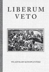 Liberum Veto Studium Porównawczo-Historyczne - Władysław Konopczyński | mała okładka
