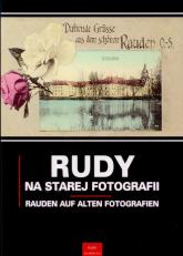 Rudy na starej fotografii Rauden auf alten Fotografien - Newerla Paweł, Wawoczny Grzegorz | mała okładka