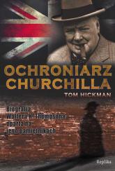 Ochroniarz Churchilla - Tom Hickman | mała okładka