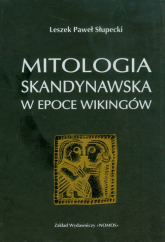 Mitologia skandynawska w epoce Wikingów - Słupecki Leszek Paweł | mała okładka