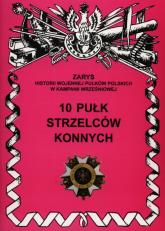 10 Pułk Strzelców Konnych - Przemysław Kucia | mała okładka