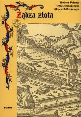 Żądza złota - Primke Robert, Szczerepa Maciej, Szczerepa Wo | mała okładka