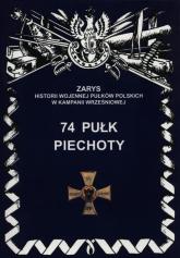 74 Pułk Piechoty - Przemysław Dymek | mała okładka