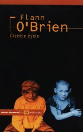 Ciężkie życie Egzegeza nędzy - Flann O'Brien   mała okładka