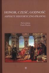 Honor cześć godność Aspekty historyczno-prawne -  | mała okładka