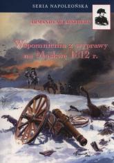 Wspomnienia z wyprawy na Moskwę 1812 r. - Armand Caulaincourt | mała okładka