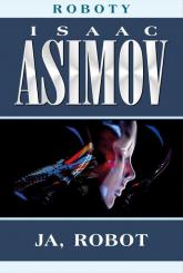 Roboty Tom 1 Ja robot - Isaac Asimov | mała okładka